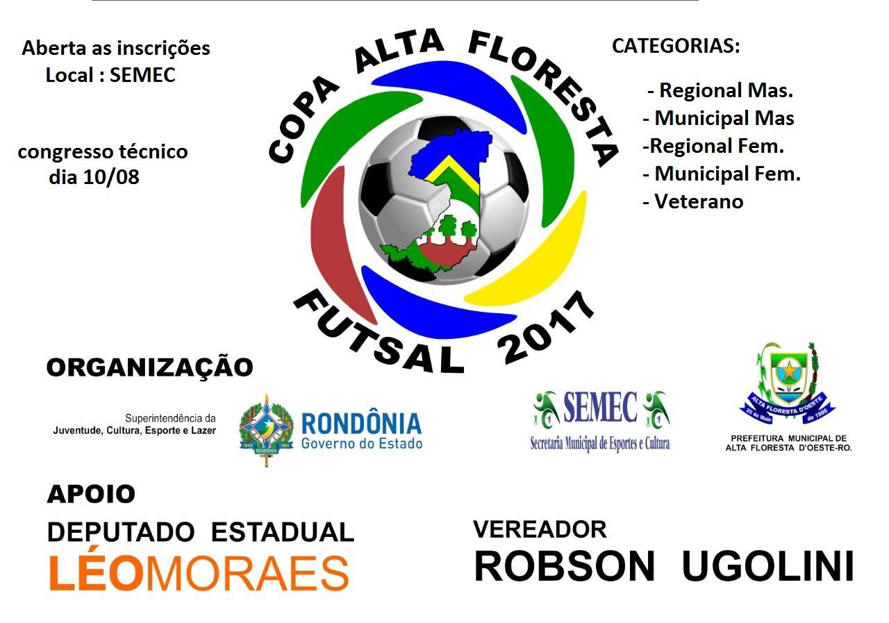 Dia 19 de Agosto de 2017 começa a Copa Alta Floresta de Futsal 2017...